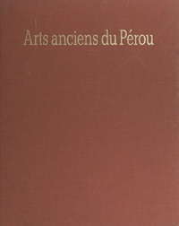 Bernard Villaret - Arts anciens du Pérou.