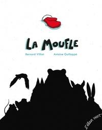 Bernard Villiot et Antoine Guilloppé - La moufle.