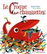 Rémi Saillard et Bernard Villiot - Le croque-chaussettes.