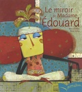 Bernard Villiot et Muriel Kerba - Le miroir de Madame Edouard.