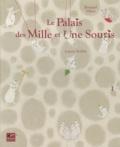 Bernard Villiot et Joanna Boillat - Le palais des mille et une souris.