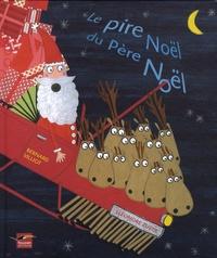 Bernard Villiot et Eléonore Zuber - Le pire Noël du Père Noël.