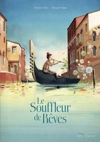 Bernard Villiot - Le souffleur de rêves.