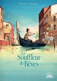Bernard Villiot et Thibault Prugne - Le souffleur de rêves.