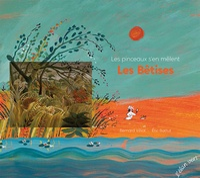Bernard Villiot et Eric Battut - Les Bêtises - Les pinceaux s'en mêlent.