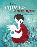 Bernard Villiot et Hans Christian Andersen - Les cygnes sauvages.