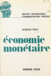 Bernard Vinay et Jean Baillou - Économie monétaire.