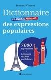 Bernard Vincent - Dictionnaire français-anglais des expressions populaires - 7000 expressions + 1 glossaire des faux anglicismes.