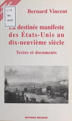 LA DESTINEE MANIFESTE DES ETATS-UNIS AU XIXEME SIECLE. Textes et documents
