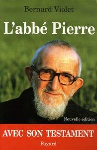 Bernard Violet - L'abbé Pierre.