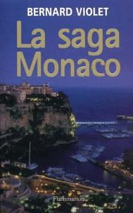 Bernard Violet - La saga Monaco.