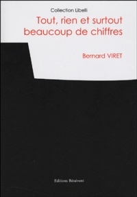 Bernard Viret - Tout, rien et surtout beaucoup de chiffres.