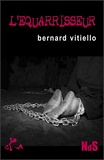 Bernard Vitiello - L'équarrisseur.
