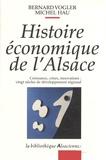 Bernard Vogler et Michel Hau - Histoire économique de l'Alsace - Croissance, crises, innovations : vingt siècles de développement régional.