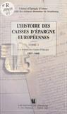 Bernard Vogler - L'Histoire des Caisses d'Épargne européennes (1) : Les Origines des Caisses d'Épargne, 1815-1848.