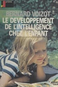 Bernard Voizot - Le développement de l'intelligence chez l'enfant.
