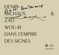 Bernard Vouilloux - Henri Michaux et Zao Wou-Ki - Dans l'empire des signes.