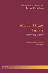 Bernard Vouilloux - Michel Deguy à l'oeuvre - Poésie & poétique.