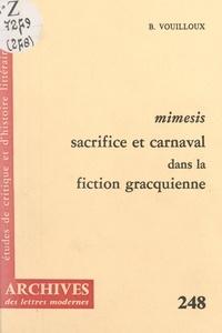 Bernard Vouilloux et Michel J. Minard - Mimesis - Sacrifice et carnaval dans la fiction gracquienne.