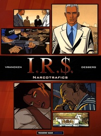 Bernard Vrancken et Stephen Desberg - IRS  : Narcotrafics - Pack en 2 volumes : Tome 3, Blue Ice ; Tome 4, Narcocratie.