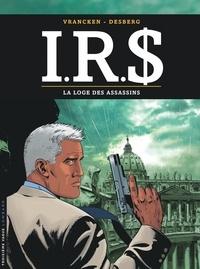 Bernard Vrancken et Stephen Desberg - IRS Tome 10 : La loge des assassins.