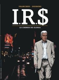 Bernard Vrancken et Stephen Desberg - IRS Tome 11 : Le chemin de Gloria.