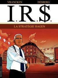 Bernard Vrancken et Stephen Desberg - IRS Tome 2 : La stratégie Hagen.
