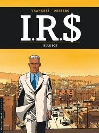 Bernard Vrancken et Stephen Desberg - IRS Tome 3 : Blue Ice.