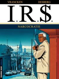 Bernard Vrancken et Stephen Desberg - IRS Tome 4 : Narcocratie.
