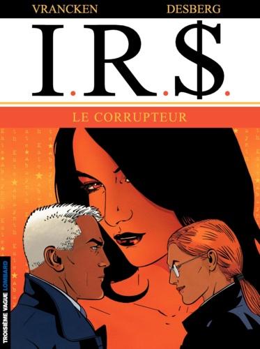 IRS Tome 6 Le corrupteur
