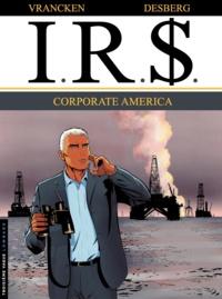 Bernard Vrancken et Stephen Desberg - IRS Tome 7 : Corporate America.