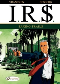 Bernard Vrancken et Stephen Desberg - IRS Tome 1 : Taxing Trails.