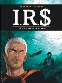 Bernard Vrancken et Stephen Desberg - IRS Tome 14 : Les survivants de Nankin.