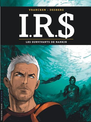 IRS Tome 14 Les survivants de Nankin