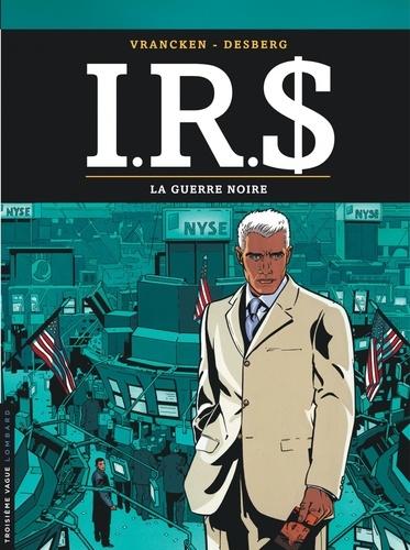 IRS Tome 8 La guerre noire