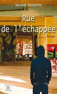 Bernard Vrignon - Rue de l'échappée.
