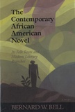 Bernard W. Bell - The Contemporary African American Novel - Its Folk Roots and Modern Literary Branches.