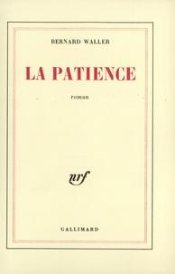Bernard Waller - La patience.