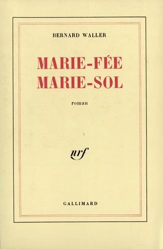 Bernard Waller - Marie-Fée, Marie-Sol.