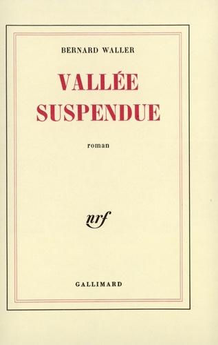 Bernard Waller - Vallée suspendue.
