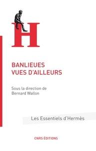 Bernard Wallon - Banlieues vues d'ailleurs.
