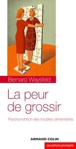 Bernard Waysfeld - La peur de grossir - Psychonutrition des troubles alimentaires.