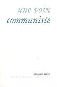 Bernard Weisz - Une voix communiste.