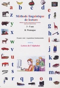 Bernard Wemague - Méthode linguistique de lecture 3-5 ans - Volet 1 : acquisitions fondamentales, livret 1a : Lettres de l'alphabet.