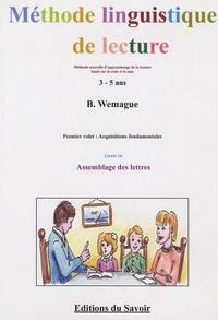 Bernard Wemague - Méthode linguistique de lecture 3-5 ans - Premier volet : acquisitions fondamentales, Livret 1b : assemblage des lettres.