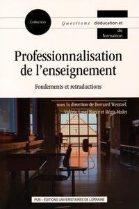 Bernard Wentzel et Valérie Lussi Borer - Professionnalisation de l'enseignement : fondements et retraductions.