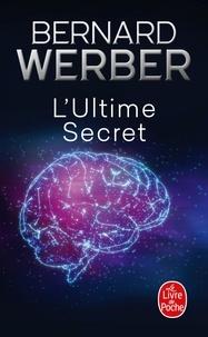 Bernard Werber - Cycle Aventuriers de la science Tome 2 : L'Ultime Secret.
