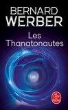 Bernard Werber - Cycle des Anges Tome 1 : Les Thanatonautes.