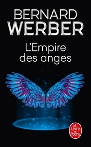 Bernard Werber - Cycle des Anges Tome 2 : L'Empire des Anges.