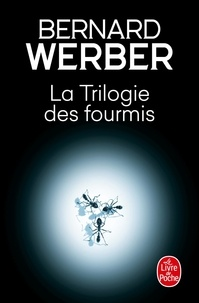 Bernard Werber - Cycle des Fourmis  : Tome 1, Les Fourmis ; Tome 2, Le Jour des Fourmis ; Tome 3, La Révolution des Fourmis.